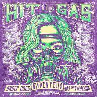 Cover Raven Felix feat. Snoop Dogg & Nef The Pharaoh - Hit The Gas