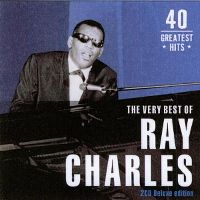 Cover Ray Charles - 40 Greatest Hits: The Very Best Of Ray Charles
