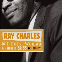 Cover Ray Charles - I Got A Woman - The Singles 52 55