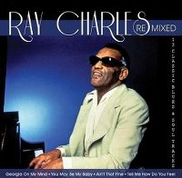 Cover Ray Charles - Remixed - 13 Classic Blues & Soul Tracks