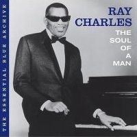Cover Ray Charles - The Essential Blue Archive - The Soul Of A Man