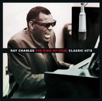 Cover Ray Charles - The King Of Soul - Classic Hits