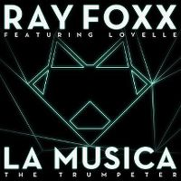 Cover Ray Foxx feat. Lovelle - La Musica (The Trumpeter)