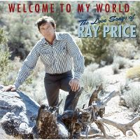Cover Ray Price - Welcome To My World - The Love Songs Of Ray Price