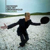 Cover Raymond van het Groenewoud - Ballades