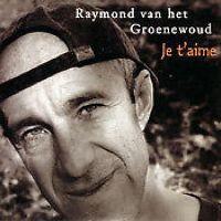 Cover Raymond van het Groenewoud - Je t'aime