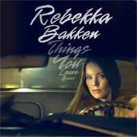 Cover Rebekka Bakken - Things You Leave Behind