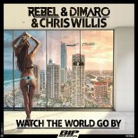 Cover Rebel & Dimaro & Chris Willis - Watch The World Go By