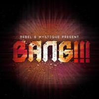 Cover Rebel & Mystique - Bang!!!