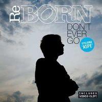 Cover ReBorn - Don't Ever Go