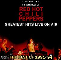 Cover Red Hot Chili Peppers - Greatest Hits Live On Air - The Best Of 1991-'94