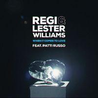 When it comes to love - regi & lester williams ft. patti russo