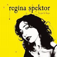Cover Regina Spektor - Begin To Hope