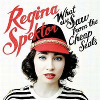 Cover Regina Spektor - What We Saw From The Cheap Seats