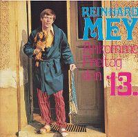 Cover Reinhard Mey - Ankomme Freitag den 13.