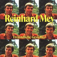 Cover Reinhard Mey - Freundliche Gesichter