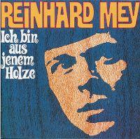 Cover Reinhard Mey - Ich bin aus jenem Holze