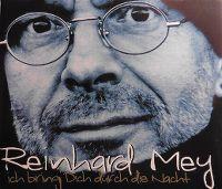 Cover Reinhard Mey - Ich bring' dich durch die Nacht