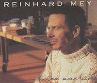 Cover Reinhard Mey - Ich liebe meine Küche