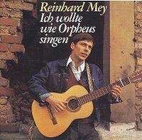 Cover Reinhard Mey - Ich wollte wie Orpheus singen