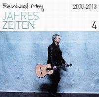 Cover Reinhard Mey - Jahreszeiten 4: 2000-2013