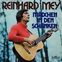Cover Reinhard Mey - Mädchen in den Schänken