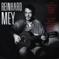 Cover Reinhard Mey mit Klaus Hoffmann, Heinz Rudolf Kunze & Hans Scheibner - Alle Soldaten woll'n nach Haus