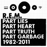 Cover R.E.M. - Part Lies Part Heart Part Truth Part Garbage 1982-2011