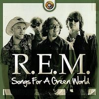 Cover R.E.M. - Songs For A Green World (The Classic 1989 Broadcast)