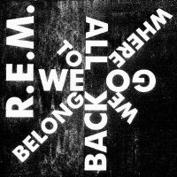 Cover R.E.M. - We All Go Back To Where We Belong