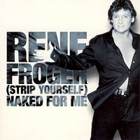 Cover Rene Froger - (Strip Yourself) Naked For Me