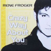 Cover Rene Froger - Crazy Way About You