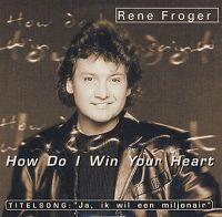Cover Rene Froger - How Do I Win Your Heart