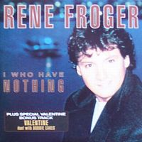 Cover Rene Froger - I Who Have Nothing