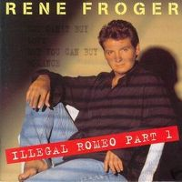Cover Rene Froger - Illegal Romeo Part 1