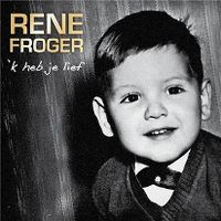 Cover Rene Froger - 'k Heb je lief