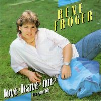 Cover Rene Froger - Love Leave Me