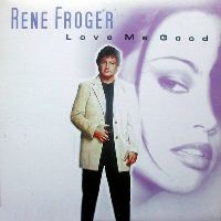 Cover Rene Froger - Love Me Good