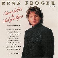 Cover Rene Froger - Sweet Hello's & Sad Goodbyes
