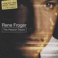 Cover Rene Froger - The Passion Tracks