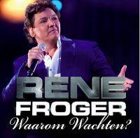 Cover Rene Froger - Waarom wachten?