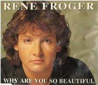 Cover Rene Froger - Why Are You So Beautiful