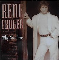 Cover Rene Froger - Why Goodbye