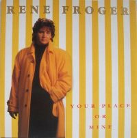 Cover Rene Froger - Your Place Or Mine