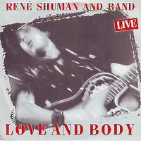 Cover René Shuman And Band - Love And Body