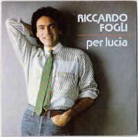 Cover Riccardo Fogli - Per Lucia