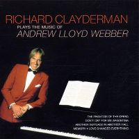 Cover Richard Clayderman - Plays The Music Of Andrew Lloyd Webber
