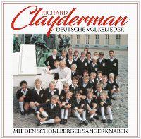 Cover Richard Clayderman mit den Schöneberger Sängerknaben - Deutsche Volkslieder