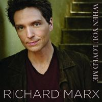Cover Richard Marx - When You Loved Me