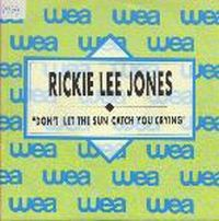 Cover Rickie Lee Jones - Don't Let The Sun Catch You Crying